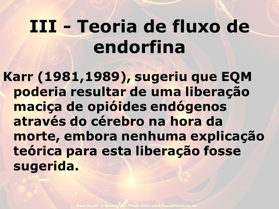 III - Teoria de fluxo de endorfina