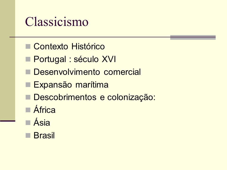 Classicismo Contexto Histórico Portugal : século XVI
