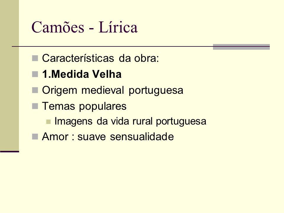 Camões - Lírica Características da obra: 1.Medida Velha