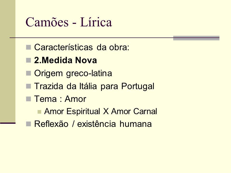 Camões - Lírica Características da obra: 2.Medida Nova