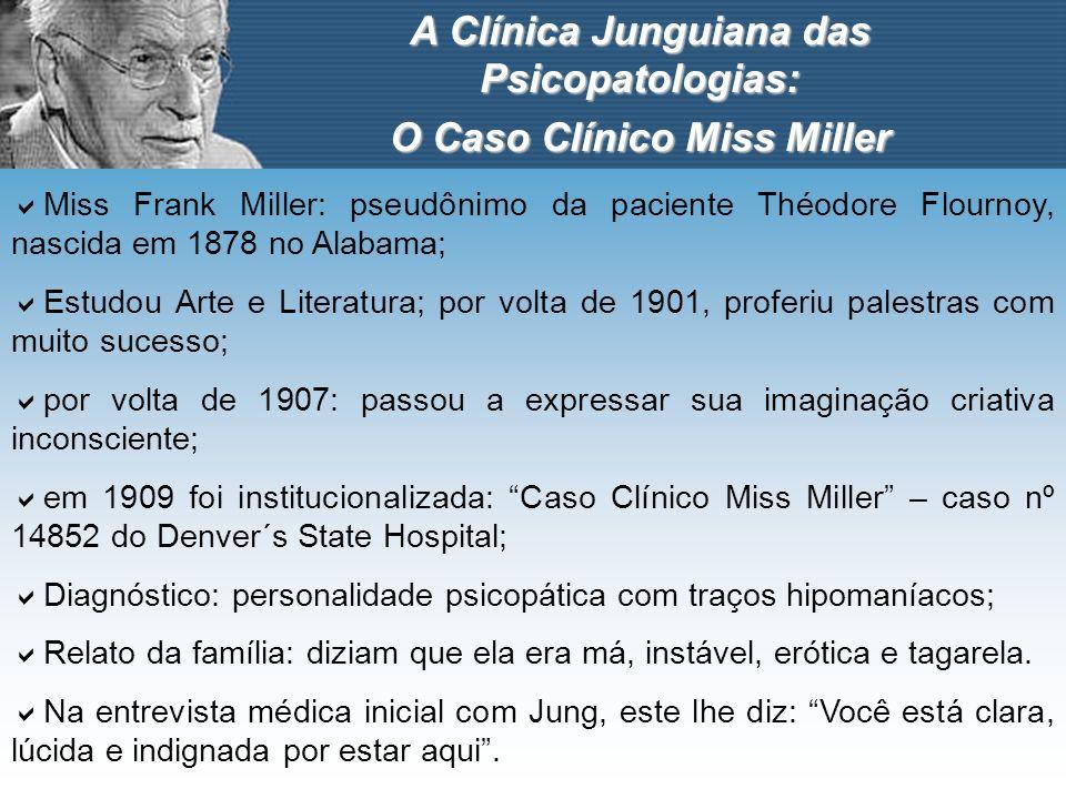 A Clínica Junguiana das Psicopatologias: O Caso Clínico Miss Miller