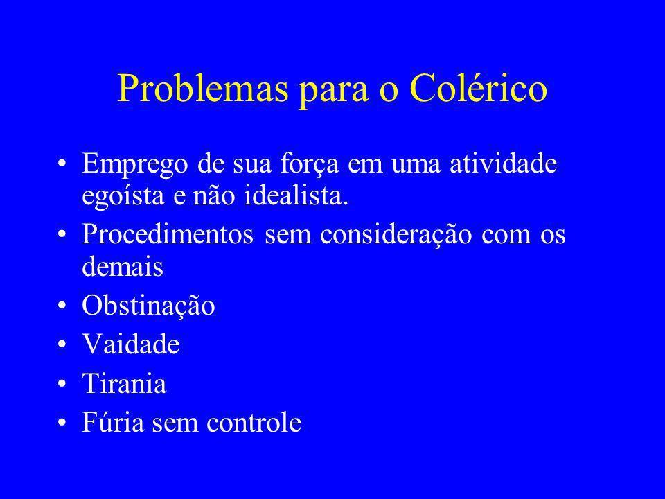 Problemas para o Colérico