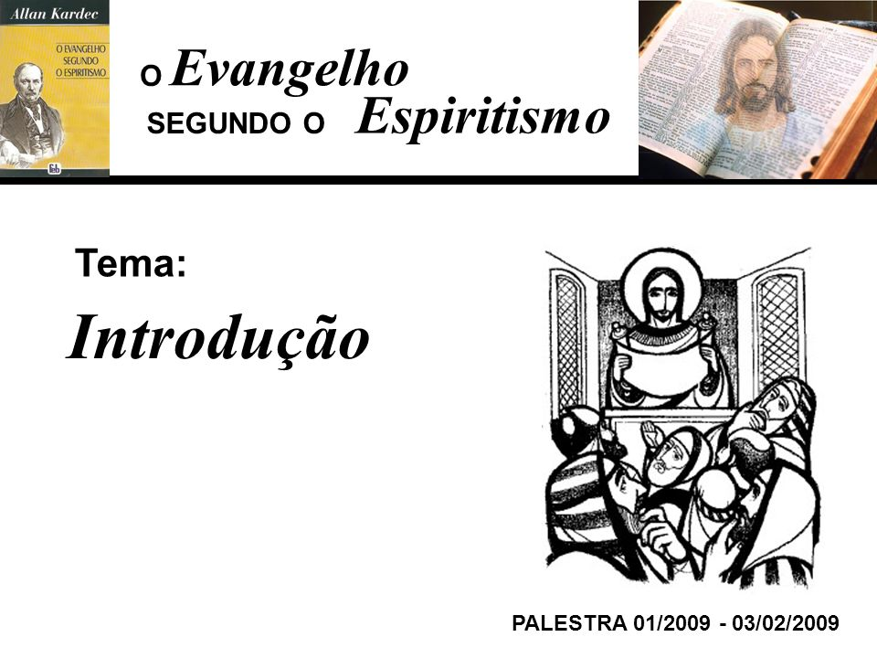 Introdução Evangelho Espiritismo Tema: O SEGUNDO O