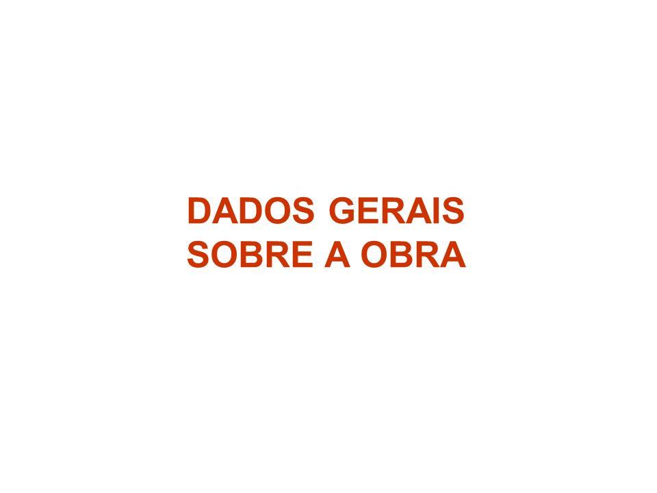 DADOS GERAIS SOBRE A OBRA