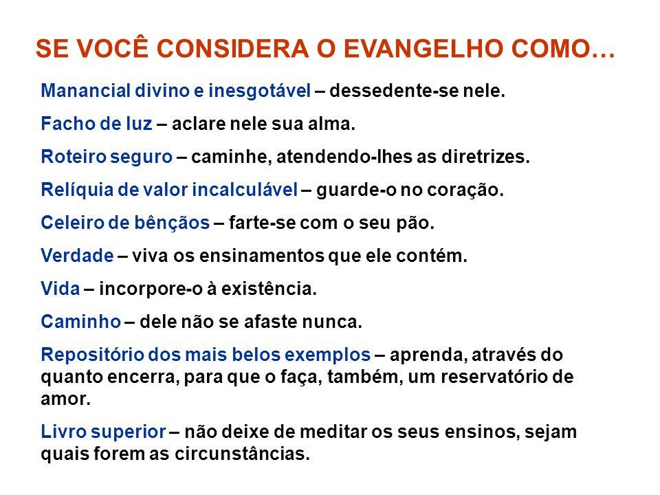 SE VOCÊ CONSIDERA O EVANGELHO COMO…