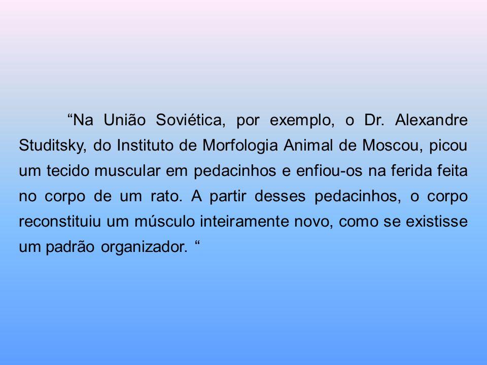 Na União Soviética, por exemplo, o Dr