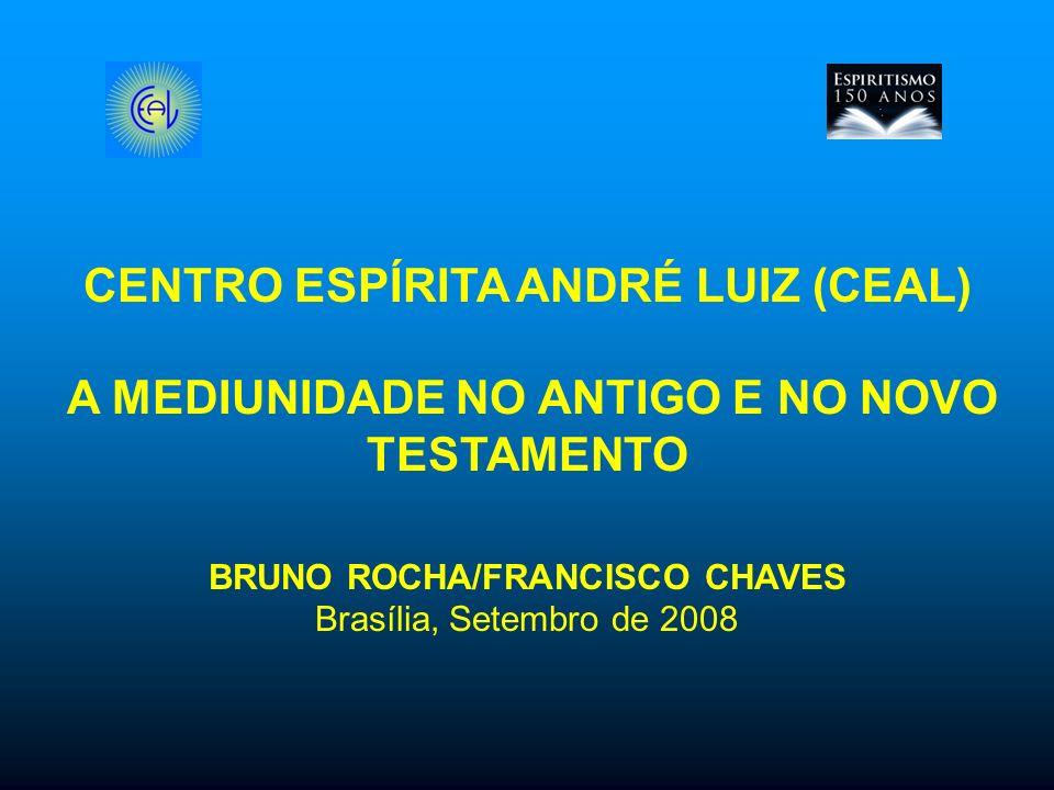 CENTRO ESPÍRITA ANDRÉ LUIZ (CEAL) BRUNO ROCHA/FRANCISCO CHAVES