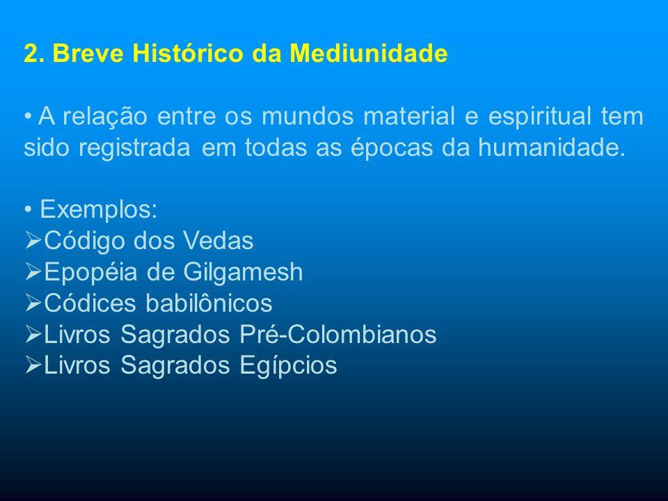2. Breve Histórico da Mediunidade
