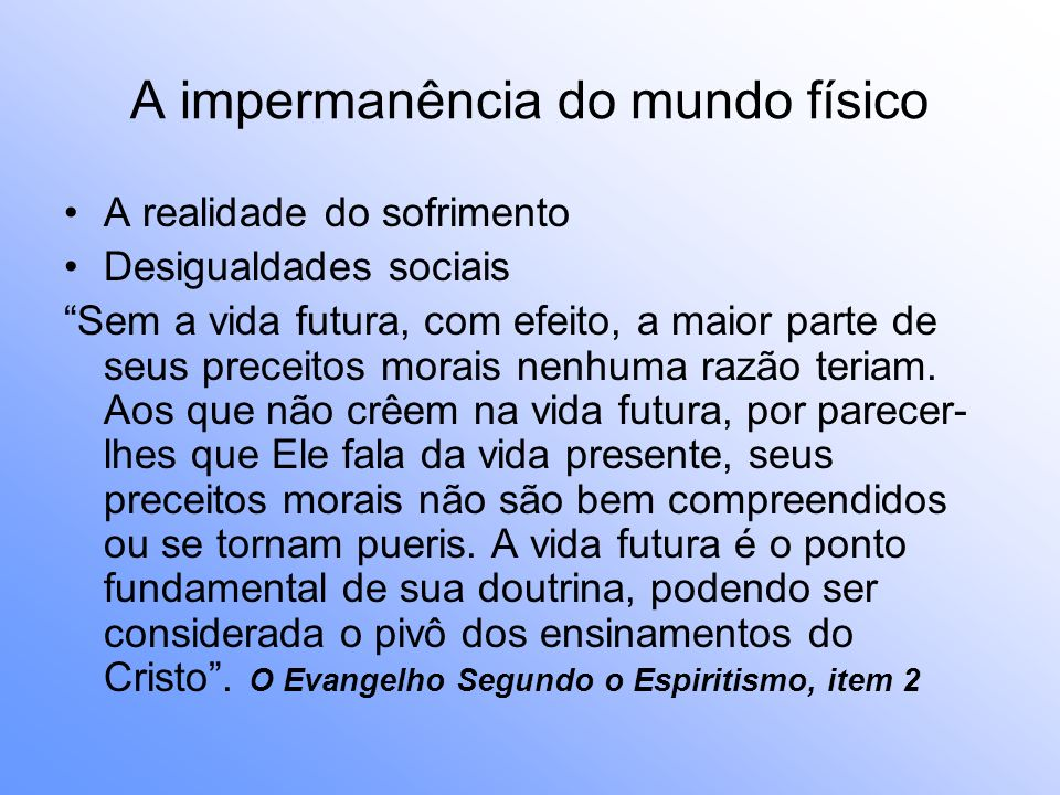 A impermanência do mundo físico