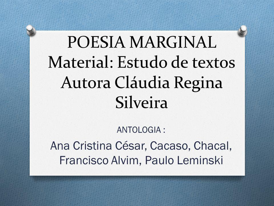 Ana Cristina César, Cacaso, Chacal, Francisco Alvim, Paulo Leminski