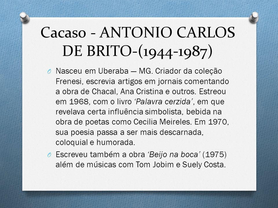 Cacaso - ANTONIO CARLOS DE BRITO-(1944-1987)