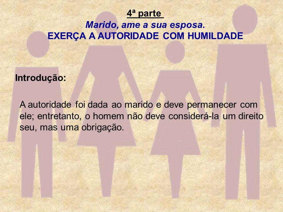 EXERÇA A AUTORIDADE COM HUMILDADE