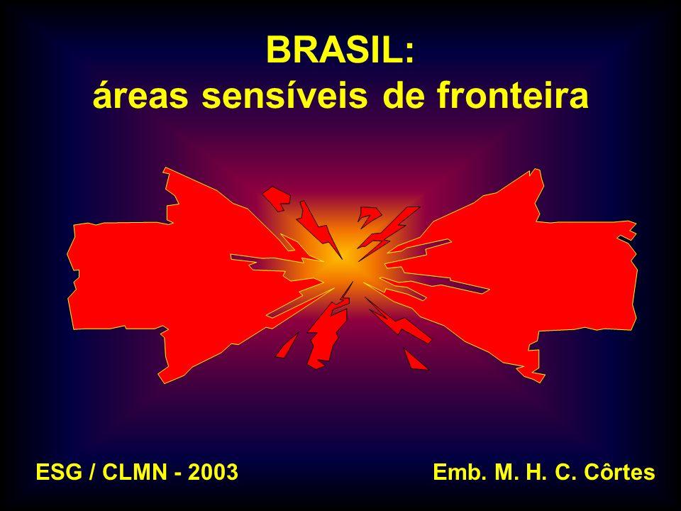 BRASIL: áreas sensíveis de fronteira