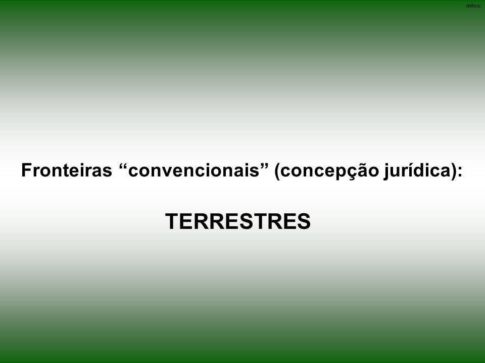 mhcc Fronteiras convencionais (concepção jurídica): TERRESTRES