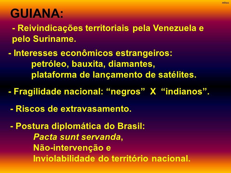 GUIANA: - Reivindicações territoriais pela Venezuela e pelo Suriname.