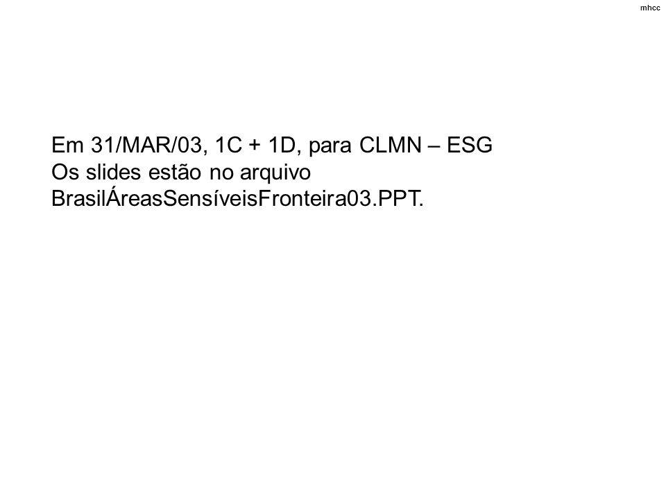 Em 31/MAR/03, 1C + 1D, para CLMN – ESG