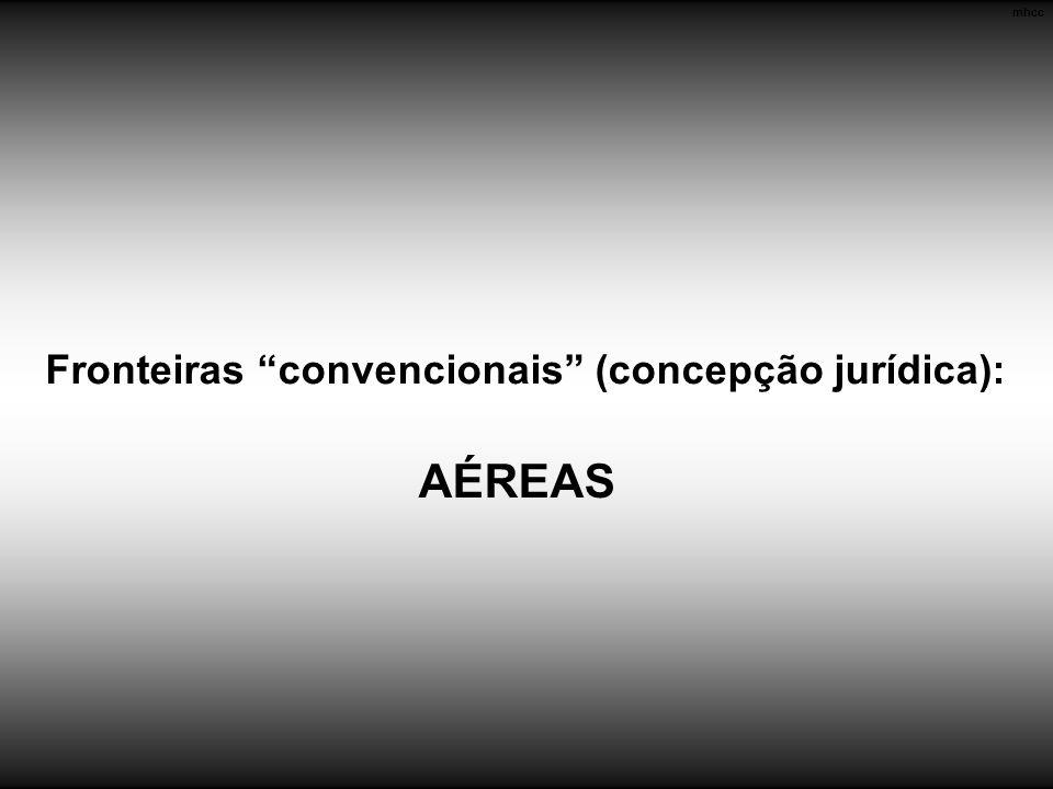 mhcc Fronteiras convencionais (concepção jurídica): AÉREAS