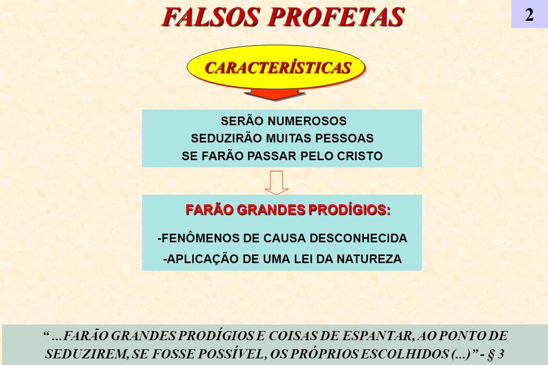 FALSOS PROFETAS 2 FARÃO GRANDES PRODÍGIOS: