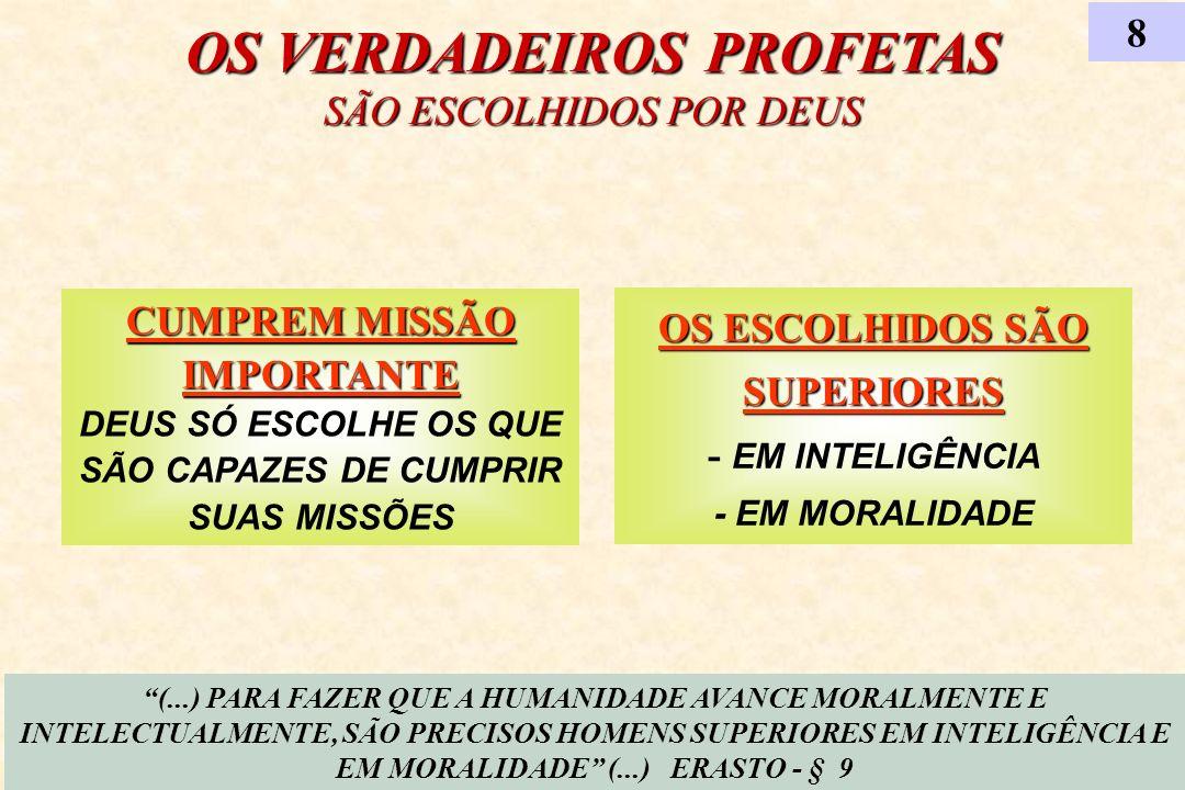 OS ESCOLHIDOS SÃO SUPERIORES - EM INTELIGÊNCIA - EM MORALIDADE
