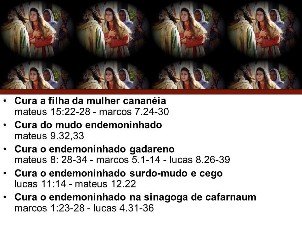 Cura a filha da mulher cananéia mateus 15:22-28 - marcos 7.24-30