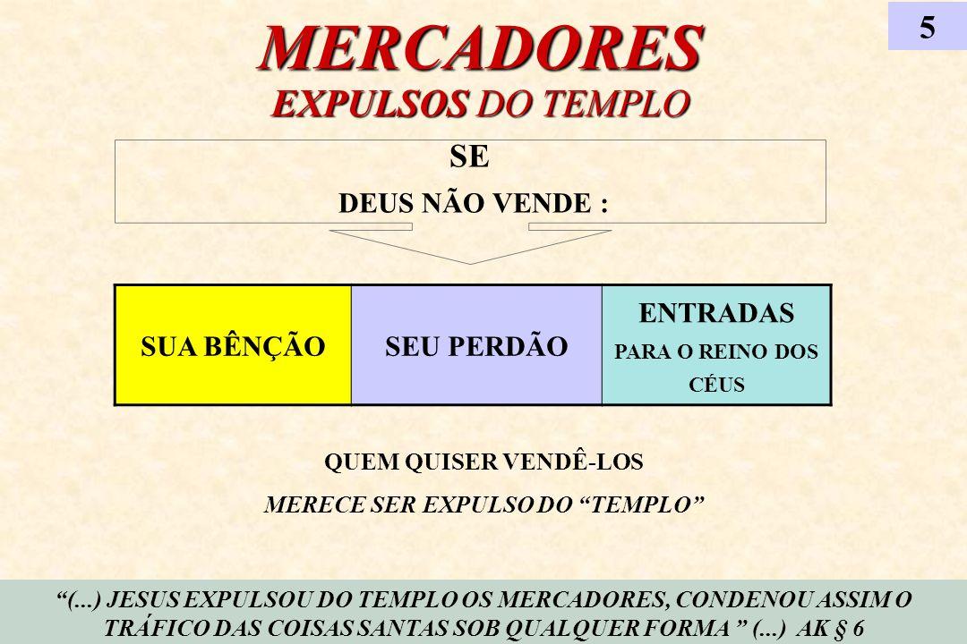 ENTRADAS PARA O REINO DOS CÉUS MERECE SER EXPULSO DO TEMPLO