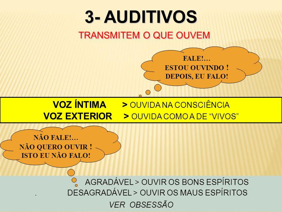 3- AUDITIVOS TRANSMITEM O QUE OUVEM
