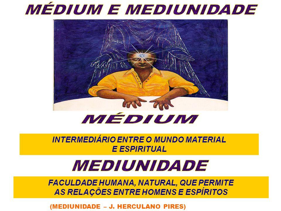 MÉDIUM E MEDIUNIDADE MÉDIUM MEDIUNIDADE