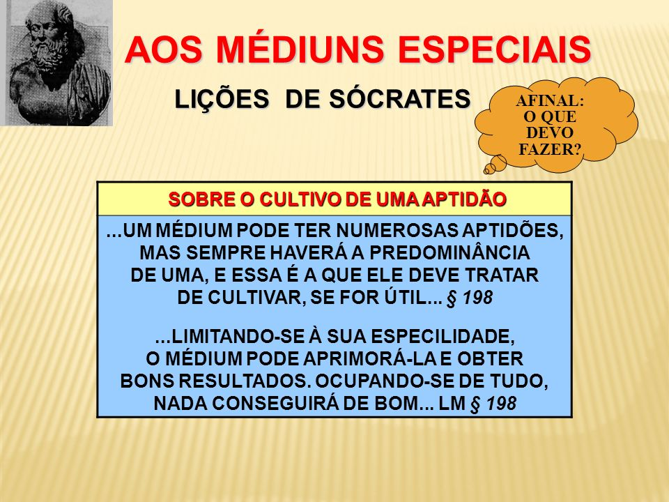 AOS MÉDIUNS ESPECIAIS LIÇÕES DE SÓCRATES