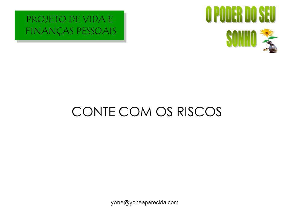 CONTE COM OS RISCOS yone@yoneaparecida.com