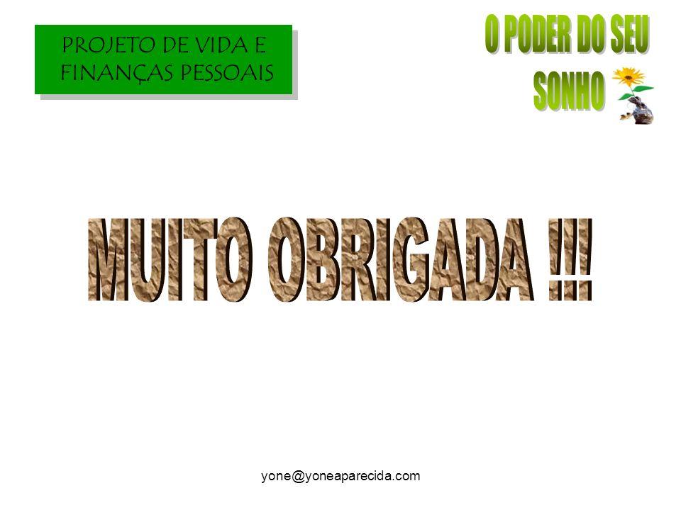 MUITO OBRIGADA !!! yone@yoneaparecida.com