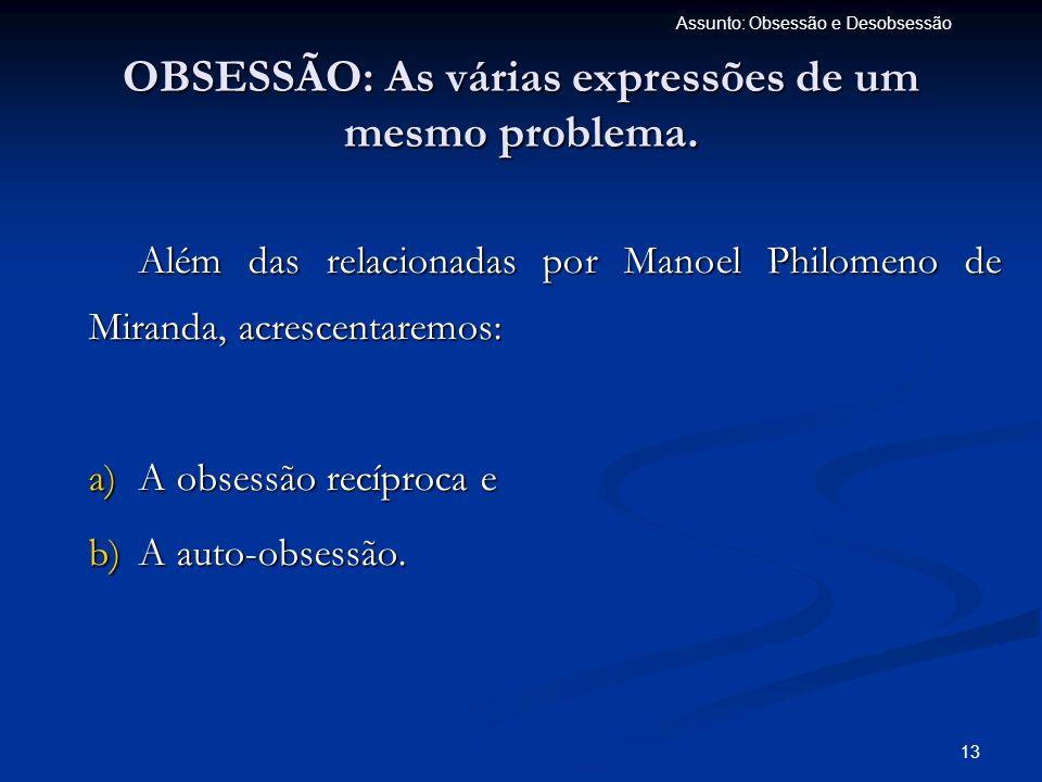 OBSESSÃO: As várias expressões de um mesmo problema.