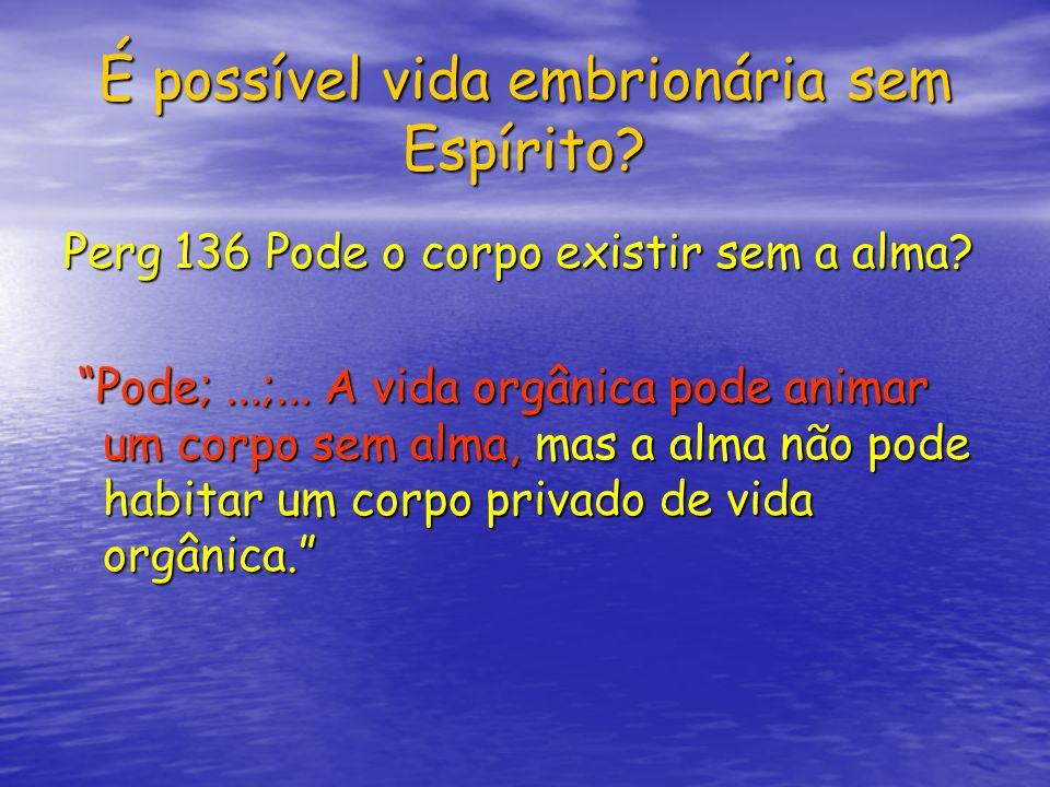 É possível vida embrionária sem Espírito