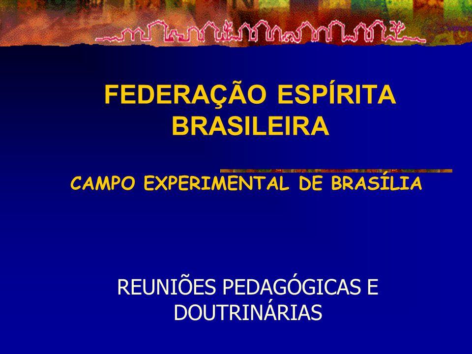 FEDERAÇÃO ESPÍRITA BRASILEIRA CAMPO EXPERIMENTAL DE BRASÍLIA