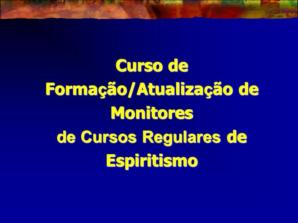 Curso de Formação/Atualização de Monitores de Cursos Regulares de Espiritismo