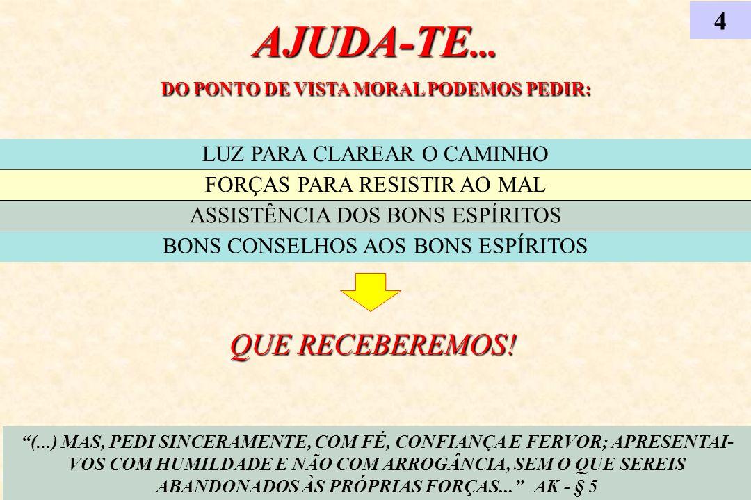 AJUDA-TE... DO PONTO DE VISTA MORAL PODEMOS PEDIR: