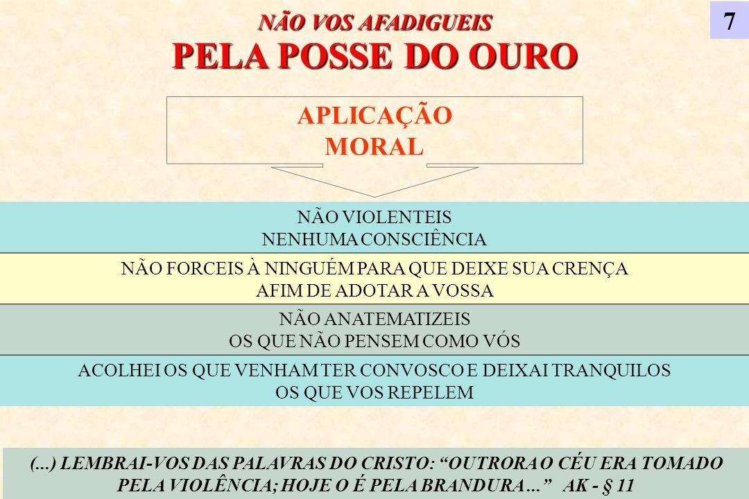 7 APLICAÇÃO MORAL NÃO VOS AFADIGUEIS PELA POSSE DO OURO
