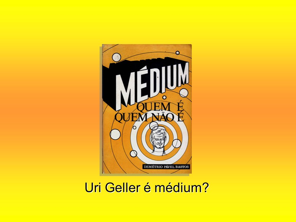 Uri Geller é médium