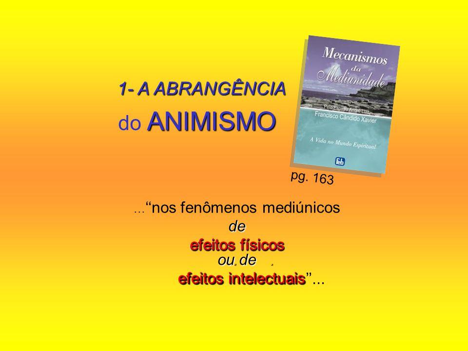 do ANIMISMO 1- A ABRANGÊNCIA de efeitos físicos ou de .