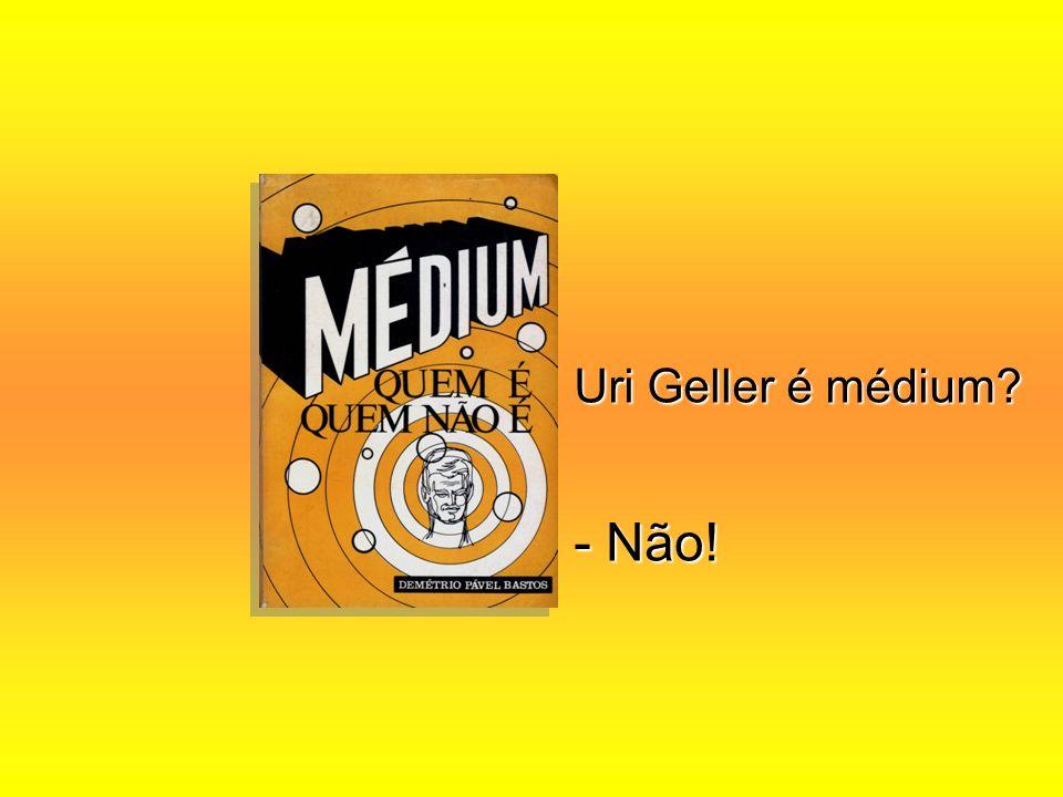 Uri Geller é médium - Não!