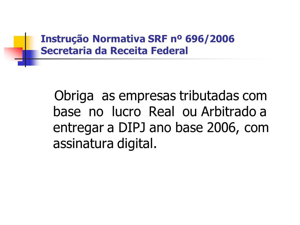 Instrução Normativa SRF nº 696/2006 Secretaria da Receita Federal