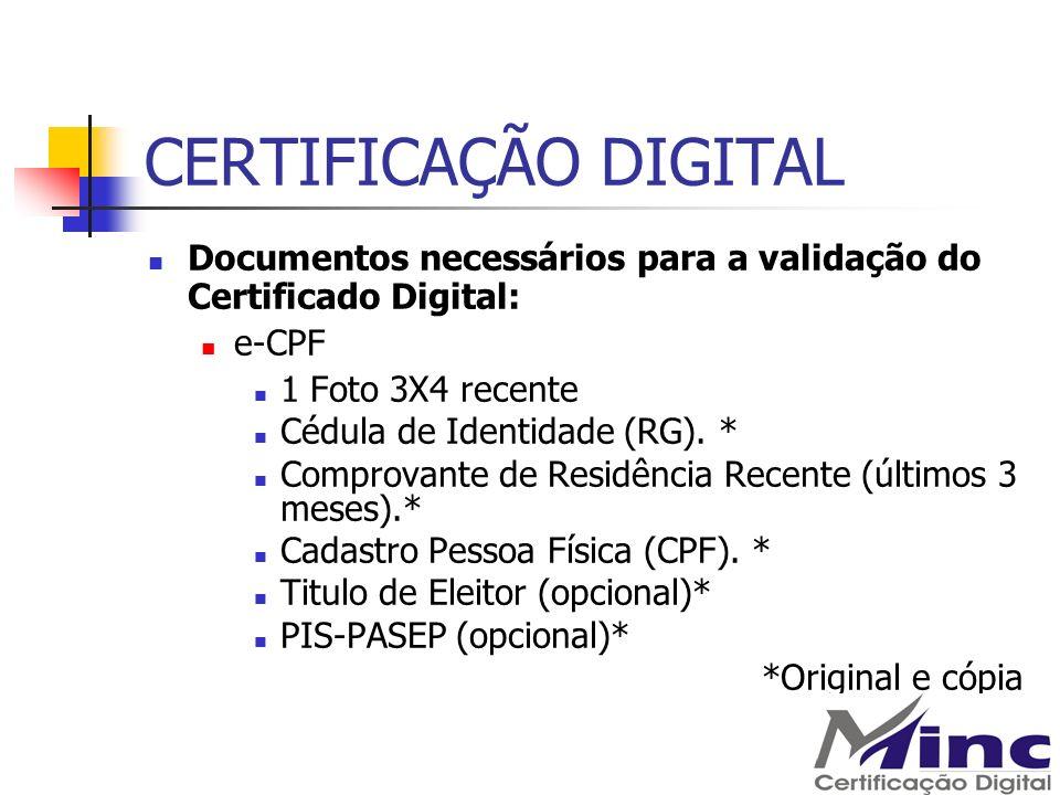 CERTIFICAÇÃO DIGITAL Documentos necessários para a validação do Certificado Digital: e-CPF. 1 Foto 3X4 recente.