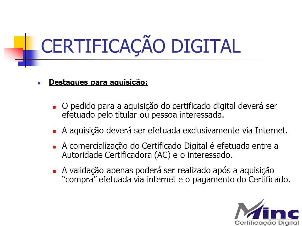 CERTIFICAÇÃO DIGITAL Destaques para aquisição: