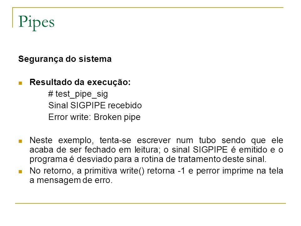 Pipes Segurança do sistema Resultado da execução: # test_pipe_sig