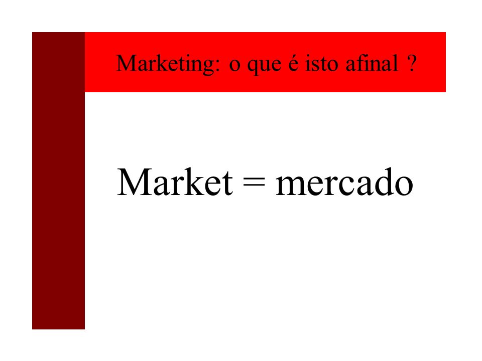 Marketing: o que é isto afinal