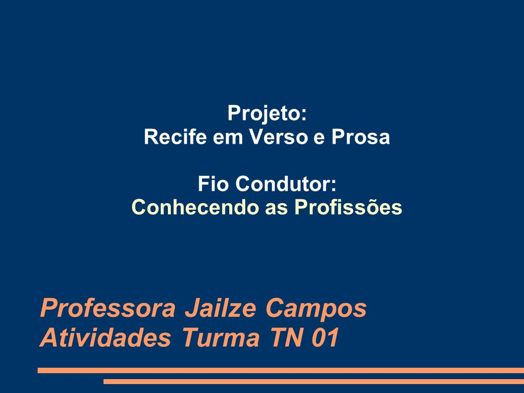 Professora Jailze Campos Atividades Turma TN 01