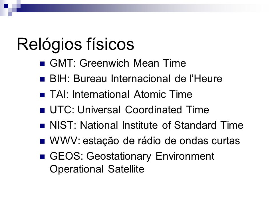 Relógios físicos GMT: Greenwich Mean Time