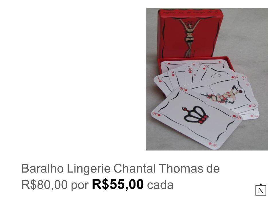 Baralho Lingerie Chantal Thomas de R$80,00 por R$55,00 cada