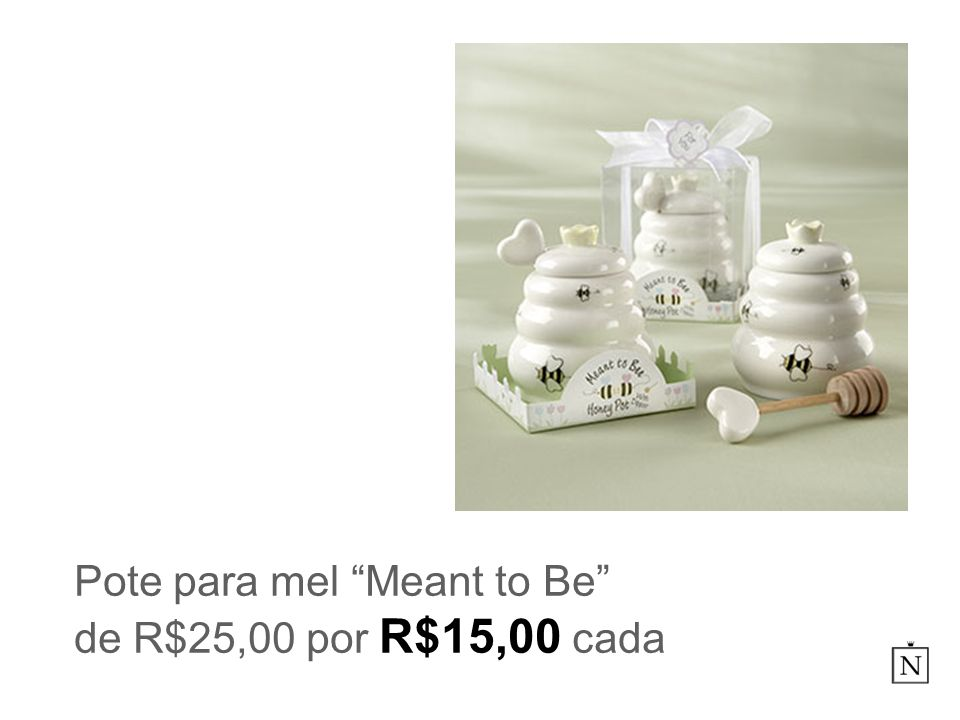 Pote para mel Meant to Be de R$25,00 por R$15,00 cada