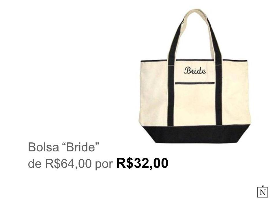 Bolsa Bride de R$64,00 por R$32,00