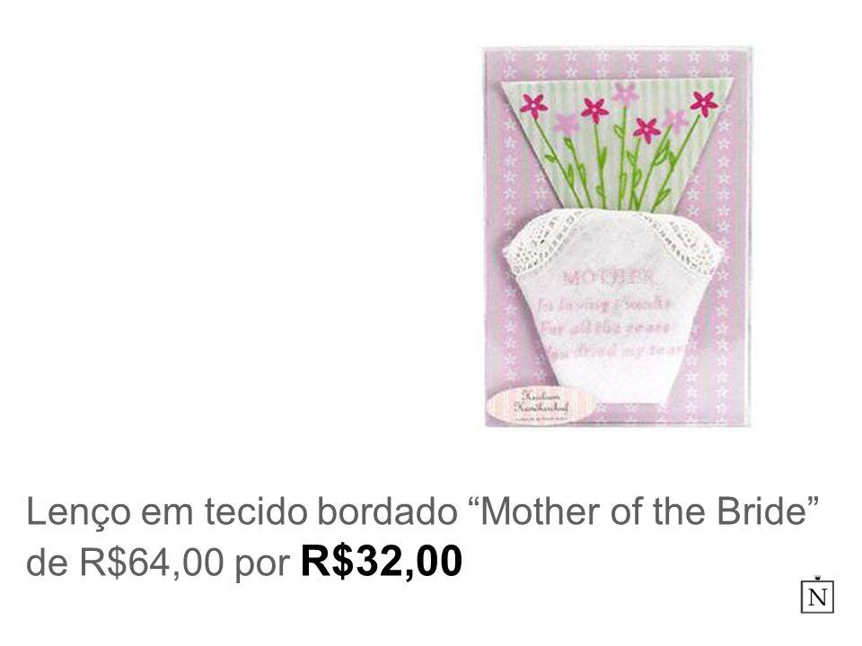 Lenço em tecido bordado Mother of the Bride de R$64,00 por R$32,00